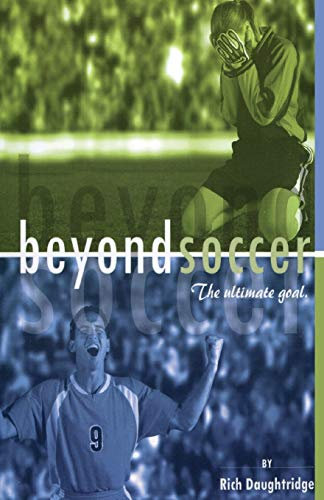 9781581580655: Beyond Soccer: The Ultimate Goal