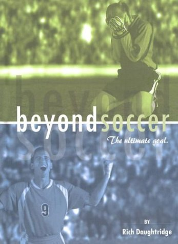 9781581580709: Beyond Soccer: The Ultimate Goal