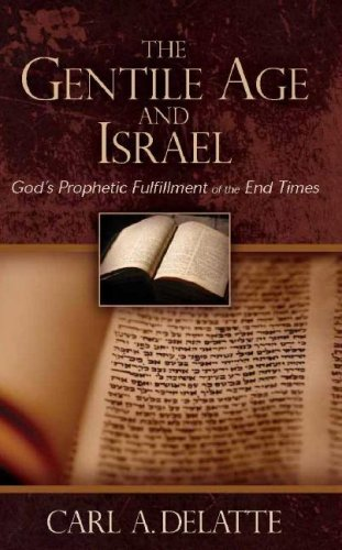 9781581580976: The Gentile Age and Israel: God's Prophetic Fulfillment of the End Times