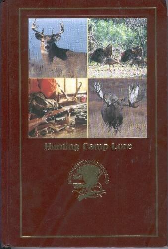 Hunting Camp Lore: North American Hunting
