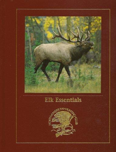 Elk essentials (Hunting wisdom library): Bob Robb