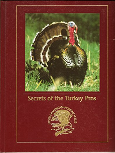 9781581590388: Secrets of the turkey pros (Hunting wisdom library)