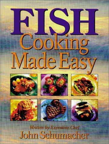 Fish Cooking Made Easy: Schumacher, Executive Chef John
