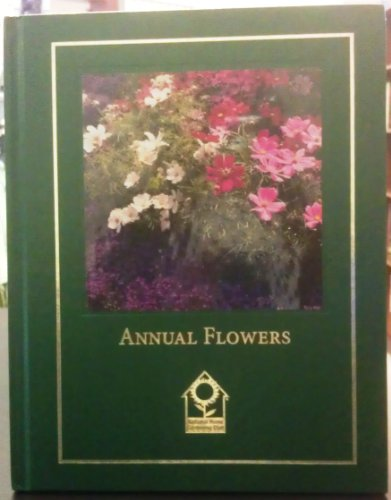 Annual flowers (Complete gardener's library): Barbara Pleasant