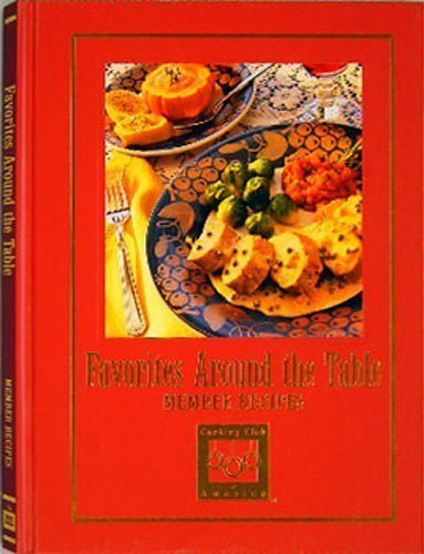9781581590944: Favorites Around The Table - Member Recipes (Cooking Arts Collection)