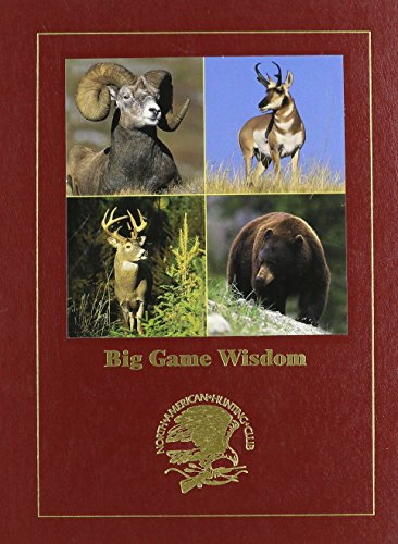 Big Game Wisdom - Hunting Wisdom Library: Club, North American