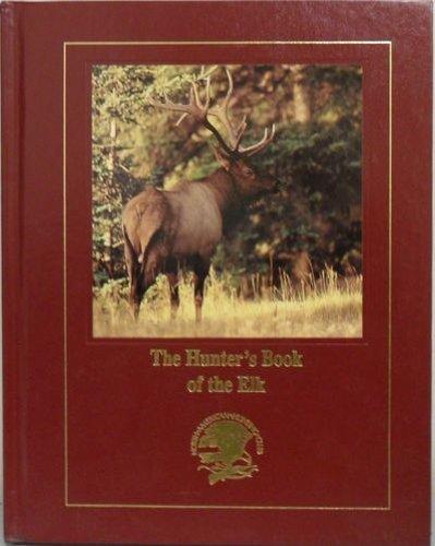 The Hunter's Book of the Elk: Barsness, John