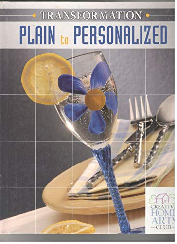 9781581592313: Transformation: Plain to Personalized (Creative Home Arts Club)