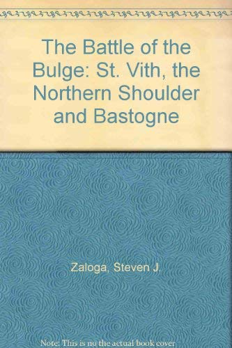 9781581592481: The Battle of the Bulge: St. Vith, the Northern Shoulder and Bastogne (The History Channel, American History Archives)