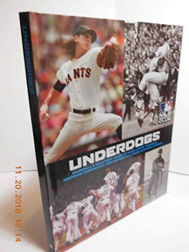 Underdogs - Baseball's Greatest Tales of Dark-Horse Triumphs, Inspiring Comebacks and ...