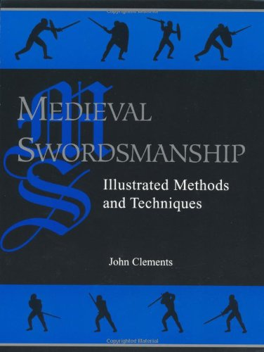 9781581600049: Medieval Swordsmanship: Illustrated Methods And Techniques