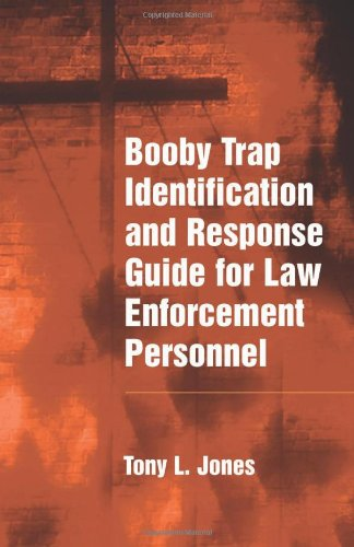 9781581600056: Booby Trap Identification and Response Guide for Law Enforcement Personnel