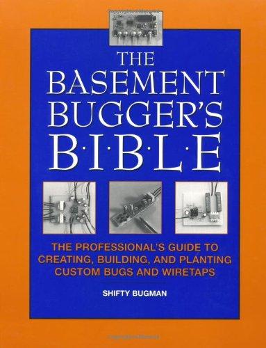 The Basement Bugger's Bible : The Professional's: Shifty Bugman