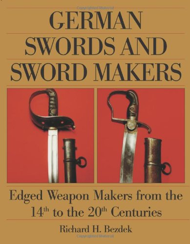 9781581600575: German Swords and Sword Makers: Edged Weapon Makers from the 14th to the 20th Centuries
