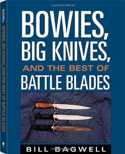 9781581601077: Bowies, Big Knives and the Best of Battle Blades