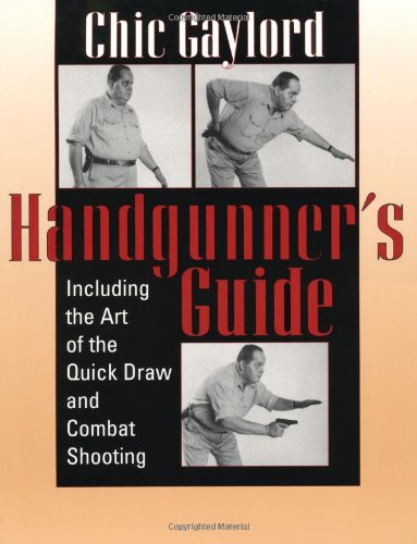9781581601084: Handgunner's Guide: Including the Art of the Quick Draw and Combat Shooting