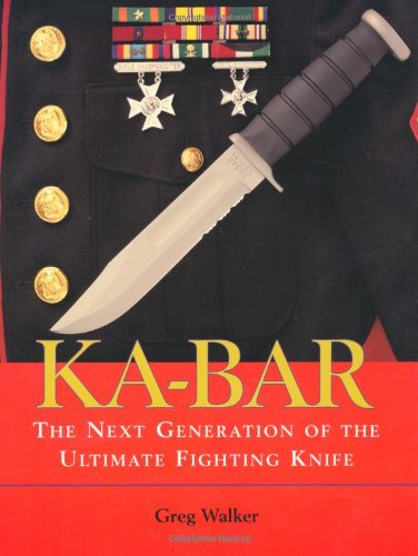 9781581601206: Ka-bar: The Next Generation of the Ultimate Fighting Knife