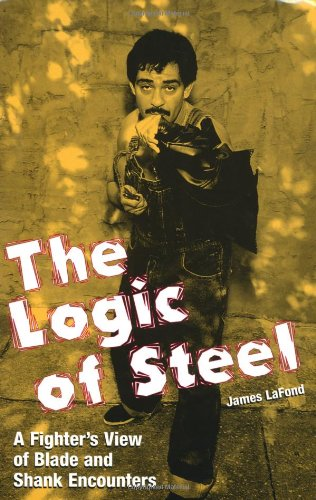 9781581601305: The Logic of Steel: A Fighter's View of Blade and Shank Encounters