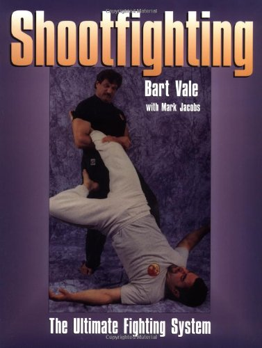 Shootfighting: The Ultimate Fighting System: Vale, Bart
