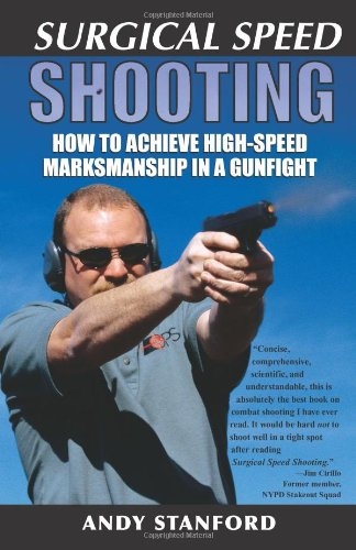 9781581601435: Surgical Speed Shooting: How to Achieve High-Speed Marksmanship in a Gunfight
