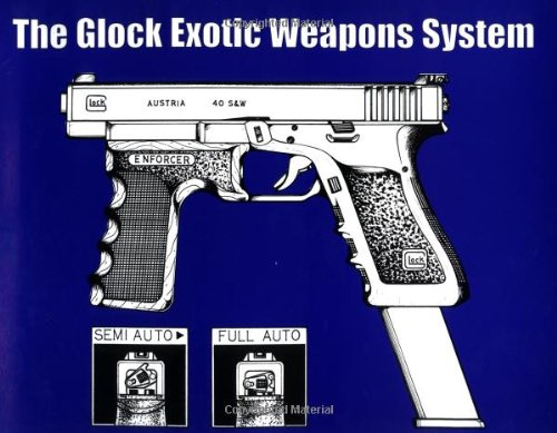 9781581602586: The Glock Exotic Weapons System