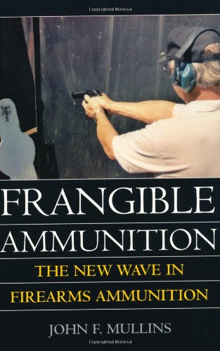 Frangible Ammunition: The New Wave in Firearms Ammunition