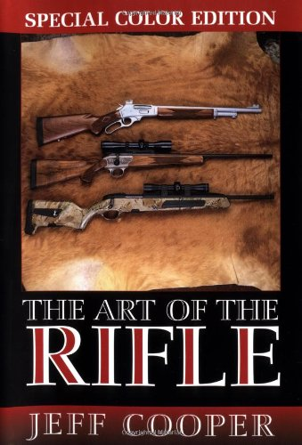 The Art of the Rifle: Cooper, Jeff
