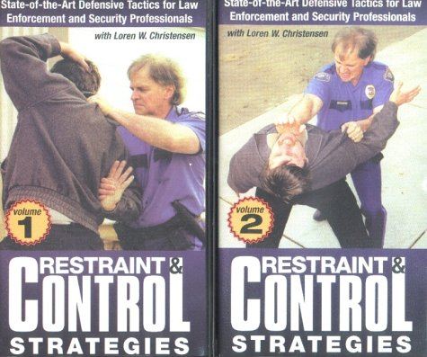 9781581603187: Restraint and Control Strategies, 2-Video Set: State-of-the-Art Defensive Tactics for Law Enforcement and Security Professionals