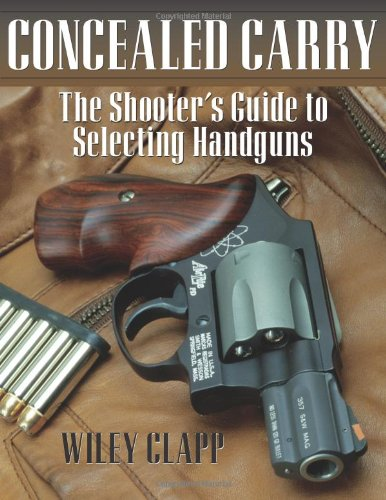 9781581603675: Concealed Carry: The Shooter's Guide to Selecting Handguns