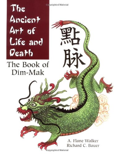 9781581603705: The Ancient Art of Life and Death: The Book of Dim-Mak