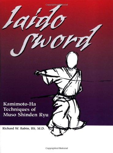 9781581603774: Iaido Sword: Kamimoto-Ha Techniques of Muso Shinden Ryu