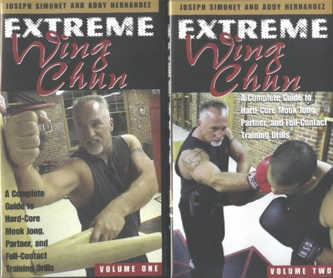 9781581604009: Extreme Wing Chun: A Complete Guide to Hard-Core Mook Jong, Partner and Full-Contact Training Drills
