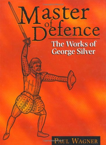 9781581604245: Master of Defence: The Works of George Silver