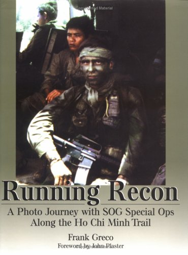 9781581604269: Running Recon: A Photo Journey with SOG Special Ops Along the Ho Chi Minh Trail