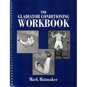 9781581604283: The Gladiator Conditioning Workbook