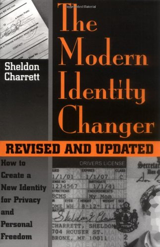 9781581604313: Modern Identity Changer: How To Create And Use A New Identity For Privacy And Personal Freedom