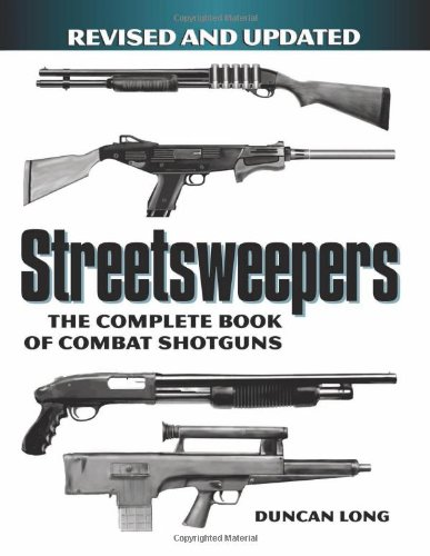 9781581604368: Streetsweepers: The Complete Book Of Combat Shotguns
