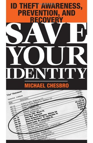 Save Your Identity: ID Theft Awareness, Prevention, And Recovery: Chesbro, Michael
