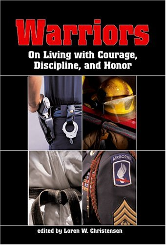 9781581604542: Warriors: On Living with Courage, Discipline, and Honor