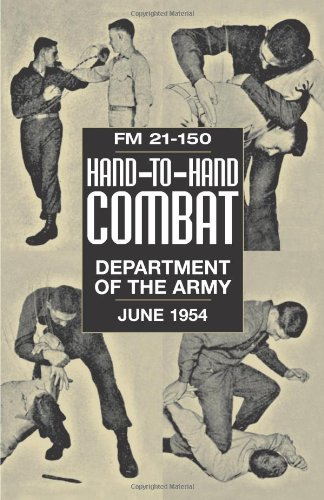 9781581604689: Hand-To-Hand Combat: FM 21-150: Department of the Army, June 1954: FM 21-150, June 1954