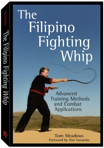 9781581604771: The Filipino Fighting Whip: Advanced Training Methods and Combat Applications