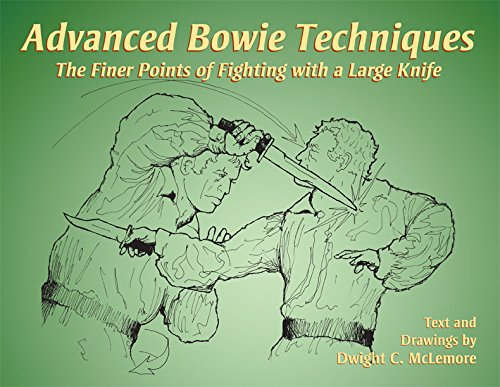 9781581604849: Advanced Bowie Techniques: The Finer Points of Fighting with a Large Knife