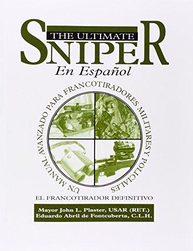 9781581604863: El Ultimate Sniper En Espanol: Un Manual Avanzado para Francotiradores Militares y Policiales (Spanish Edition)