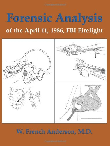 9781581604900: Forensic Analysis Of The April 11, 1986, FBI Firefight