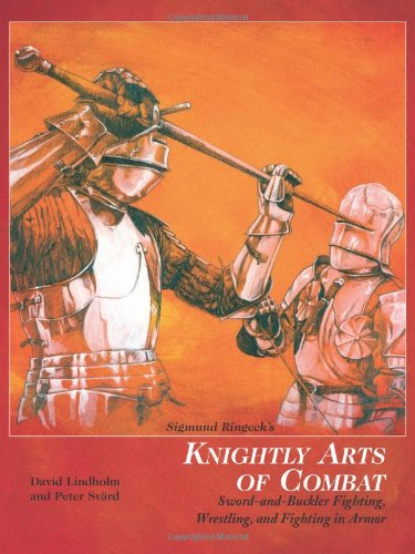 9781581604993: Sigmund Ringeck's Knightly Arts Of Combat: Sword and Buckler Fighting, Wrestling, and Fighting in Armor