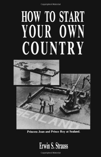 9781581605242: How to Start Your Own Country