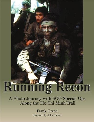 9781581605266: Running Recon: A Photo Journey with SOG Special Ops Along the Ho Chi Minh Trail