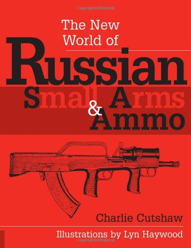 9781581605341: The New World Of Russian Small Arms And Ammo