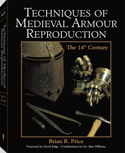9781581605365: Techniques Of Medieval Armour Reproduction: The 14th Century