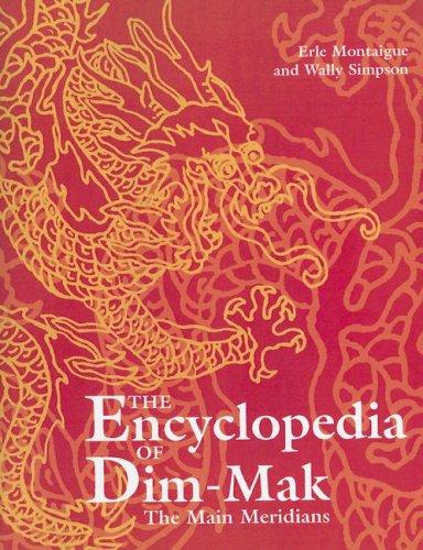 9781581605372: The Main Meridians (Encyclopedia of Dim Mak)
